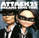 【中古】ATTACK25/DREAMS COME TRUECDアルバム/邦楽