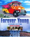【中古】Forever Young 吉田拓郎・かぐや姫 Concert in つま恋2006/吉田拓郎ブルーレイ/映像その他音楽