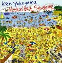 【中古】Nothin' But Sausage/横山健CDアルバム/邦楽パンク/ラウド
