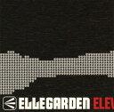 【中古】ELEVEN FIRE CRACKERS/ELLEGARDENCDアルバム/邦楽パンク/ラウド