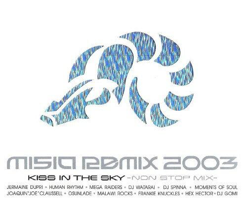 中古 MISIAREMIX2003KISSINTHESKYNONSTOPMIX/MISIACDアルバム/邦楽