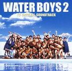 【中古】WATER BOYS 2 TV ORIGINAL SOUNDTRACK/TVサントラCDアルバム/サウンドトラック
