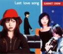 【中古】Last love song/GARNET CROWCDシングル/邦楽