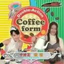 【中古】Double−Action Coffee form/秋山莉奈/松本若菜(ナオミ&愛理)