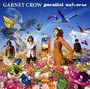 【中古】parallel universe/GARNET CROWCDアルバム/邦楽