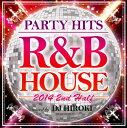 【中古】PARTY HITS R&B HOUSE 2014 2nd Half Mixed by DJ HIROKI/DJ HIROKI