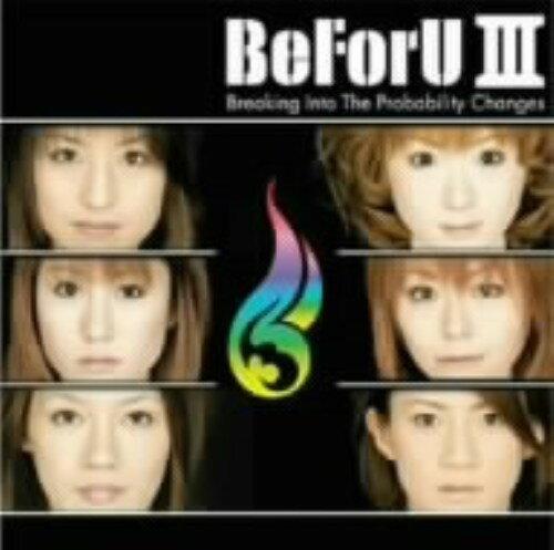 邦楽, その他 BeForU IIIBreaking Into The probability Changes(DVD)BeForUCD