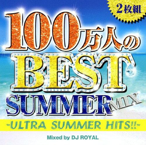 邦楽, その他 100BEST SUMMER MIXULTRA SUMMER HITSMixed by DJ ROYALDJ ROYALCD