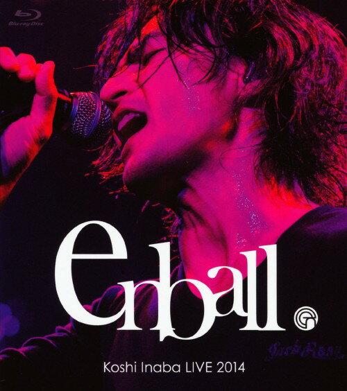 邦楽, その他 Koshi Inaba LIVE 2014 en ball
