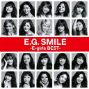 【中古】E.G. SMILE −E−girls BEST−/E−girlsCDアルバム/邦楽