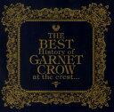 【中古】The BEST History of GARNET CROW at the crest.. ...