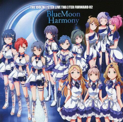 サウンドトラック, TVアニメ THE IDOLMSTER LIVE THETER FORWARD 02 BlueMoon Harmony()()()()()()()()()(