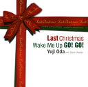 【中古】Last Christmas/Wake Me Up Go!Go!/織田裕二CDシングル/邦楽