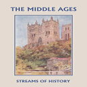 Streams of History: The Middle Ages (Yesterday's Classics)