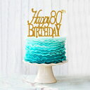 Happy 80th Birthday Cake Topper Gold Acrylic Cake Topper N
