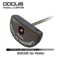 【ポイント10倍】ドゥーカスDOCUSメンズゴルフクラブパターHUGA1.1ヒューガセンターシャフトDocusforPutterシャフト