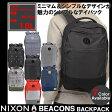 【あす楽対応】【送料無料】 リュック ニクソン NIXON ビーコン バックパック BEACONS BACKPACK C2190 メンズ レディース 鞄 カバン バッグ
