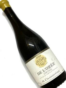 2010年 シャプティエ エルミタージュ ド ロレ 750ml フランス ローヌ 白ワイン
