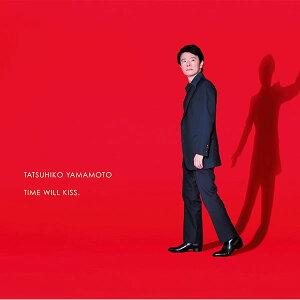 山本達彦[TatsuhikoYamamoto]タイムウィルキス[TIMEWILLKISS.]/ベストイシダ[BESTISHIDA]/「時間を纏う。」2015キャンペーンソング/【CDアルバム】【楽ギフ_包装選択】