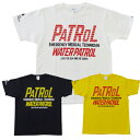 WATERPATROL Tシャツ [S-229]