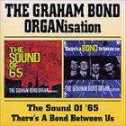 輸入盤 GRAHAM ORGANISATION BOND / SOUND OF '65/THERE'S A BOND BETWEEN US [2CD]