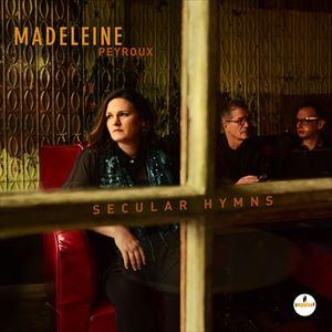 輸入盤 MADELEINE PEYROUX / SECULAR HYMNS [CD]