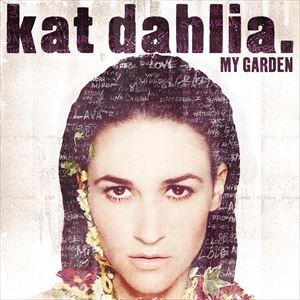 【SALEアイテム】[CD]KAT DAHLIA キャット・ダリア/MY GARDEN【輸入盤】