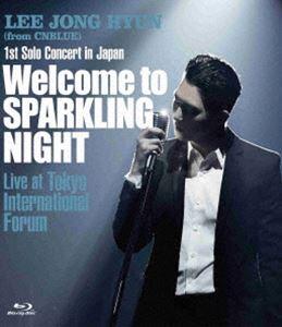 イ・ジョンヒョン(from CNBLUE)/1st Solo Concert in Japan 〜Welcome to SPARKLING NIGHT〜 Live at Tokyo International Forum [Blu-ray]