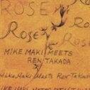 マイク眞木 meets 高田漣 / ROSE [CD]