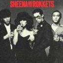 シーナ&ザ・ロケッツ / SHEENA AND THE ROKKETS(完全生産限定盤) [CD]