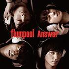 ★【初回予約のみ】B3サイズ オリジナルポスター付き! 外付け[CD](初回仕様) flumpool/Answer...