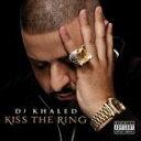 [CD]DJ KHALED DJケールド/KISS THE RING【輸入盤】