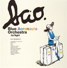 【21%OFF】[CD] ブルー・エアロノーツ・オーケストラ/ファースト・フライト(CD+DVD)