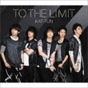 [CD] KAT-TUN/TO THE LIMIT(通常盤)