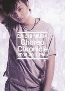 三浦大知/Choreo Chronicle 2008-2011 Plus [DVD]