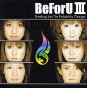 邦楽, ロック・ポップス BeForU BeFoU IIIBreaking Into The probability ChangesCDDVD CD