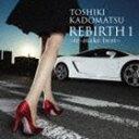 角松敏生 / REBIRTH 1 〜re-make best〜 [CD]
