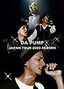 DA PUMP/DA PUMP JAPAN TOUR 2003 REBORN [DVD]