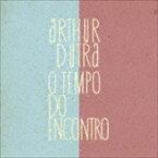 アルトゥール・ドゥトラ / オ・テンポ・ド・エンコントロ [CD]
