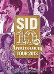 [DVD] シド/SID 10th Anniversary Tour 2013 〜富士急ハイランド コニファーフォレストII〜