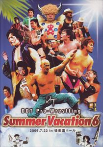 DDTプロレス Summer Vacation 6 -2006.7.23 in 後楽園ホール- [DVD]