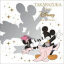 タカラヅカ プレイズ ディズニ デラックス・エディションCDDVD CD