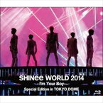 SHINee WORLD 2014 〜I'm Your Boy〜 Special Edition in TOKYO DOME(通常盤) [Blu-ray]