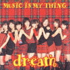 dream / MUSiC iS MY THiNG [CD]