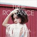 大比良瑞希 / TRUE ROMANCE [CD]