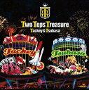 タッキー&翼 / Two Tops Treasure(通常盤) [CD]