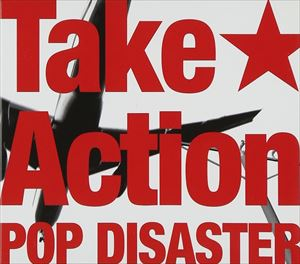 POP DISASTER / Take Action [CD]