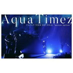 "Aqua Timez アスナロウ TOUR 2017 FINAL""narrow narrow"" [DVD]"