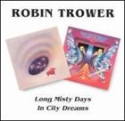 [CD]ROBIN TROWER ロビン・トロワー/LONG MISTY DAYS/IN CITY DREAM【輸入盤】