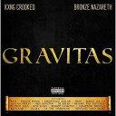 キング・クルキッド×ブロンズ・ナザレス / GRAVITAS [CD]
